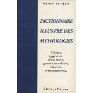 DICTIONNAIRE ILLUSTRE DES MYTHOLOGIES
