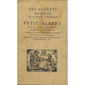 SECRETS MERVEILLEUX DE LA MAGIE NATURELLE DU PETIT ALBERT