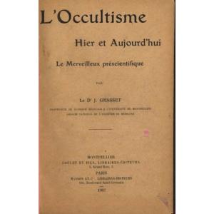 OCCULTISME HIER ET AUJOURD'HUI. LE MERVEILLEUX PRESCIENTIFIQUE