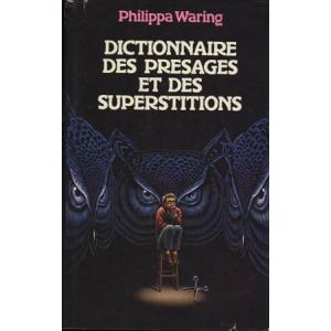 DICTIONNAIRE DES PRESAGES ET DES SUPERSTITIONS