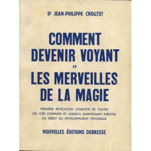 COMMENT DEVENIR VOYANT ET LES MERVEILLES DE LA MAGIE