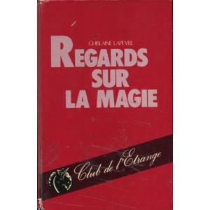 REGARDS SUR LA MAGIE