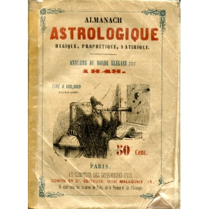 ALMANACH ASTROLOGIQUE, MAGIQUE, PROPHETIQUE, SATIRIQUE – ANNUAIR
