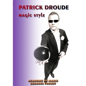 Patrick Droude, Magic Style