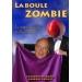 La Boule Zombie Pierre Switon