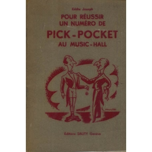 POUR REUSSIR UN NUMERO DE PICK-POCKET AU MUSIC-HALL