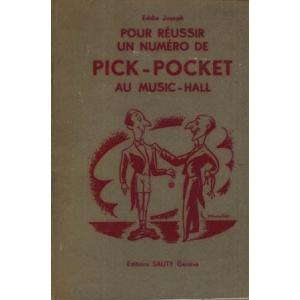 POUR REUSSIR UN NUMERO DE PICK-POCKET AU MUSIC-HALL