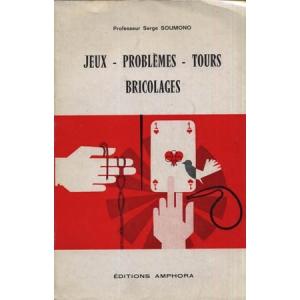 JEUX – PROBLEMES – TOURS – BRICOLAGES