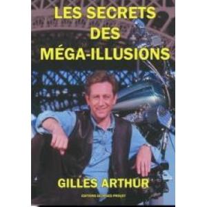 Gilles Arthur, Les Secrets des Mega-Illusions