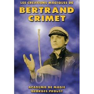 Bertrand Crimet, Les Créations Magiques