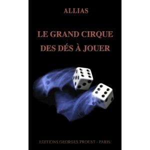 Allias, Le Grand Cirque des Dés à Jouer