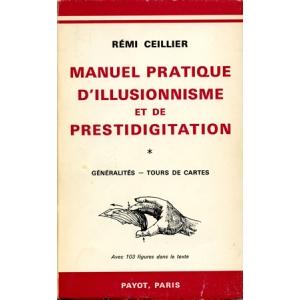 MANUEL PRATIQUE D'ILLUSIONNISME ET DE PRESTIDIGITATION – Généralités – Tours de cartes