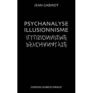 Jean Gabirot, Psychanalise - Illusionnisme