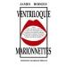 James Hodges, Ventriloquie Marionnettes