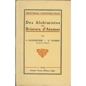 DES ALCHIMISTES AUX BRISEURS D'ATOMES