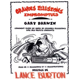 Gary Darwin, Les Grandes Illusions Impromptues