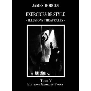 EXERCICES DE STYLE - ILLUSIONS THÉÂTRALES, TOME 5