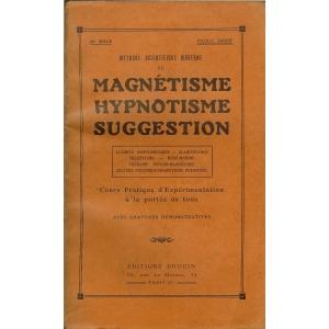 METHODE SCIENTIFIQUE MODERNE DE MAGNETISME HYPNOTISME SUGGESTION