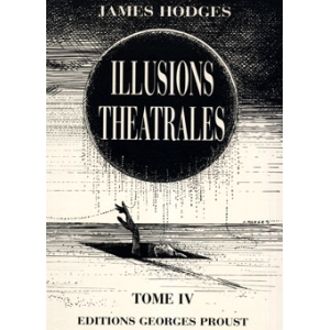 ILLUSIONS THÉÂTRALES, TOME 4