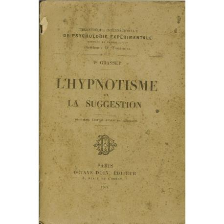 LHYPNOTISME ET LA SUGGESTION