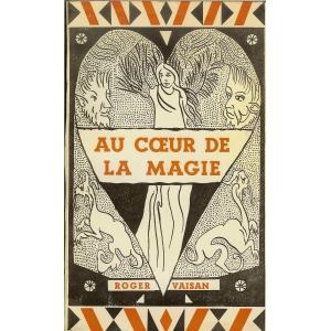 AU CŒUR DE LA MAGIE