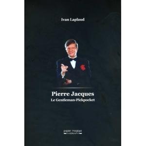 PIERRE JACQUES - LE GENTLEMAN-PICKPOCKET
