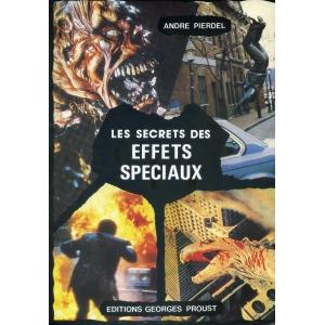 LES SECRETS DES EFFETS SPECIAUX