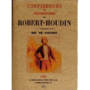 Robert-Houdin, Confidences d'un prestidigitateur