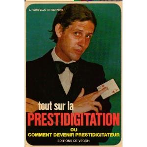 TOUT SUR LA PRESTIDIGITATION OU COMMENT DEVENIR PRESTIDIGITATEUR