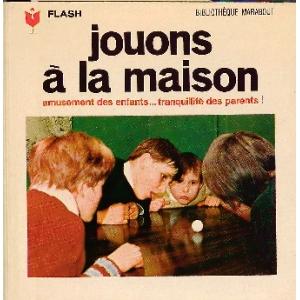 JOUONS A LA MAISON
