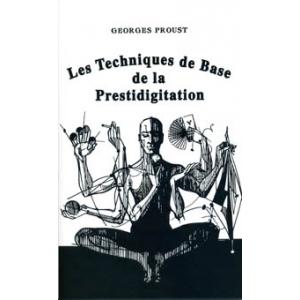 Georges Proust, Les techniques de base de la prestidigitation