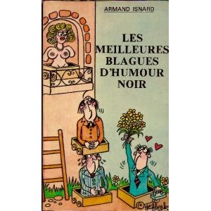 MEILLEURES BLAGUES D'HUMOUR NOIR (LES), ISNARD Armand