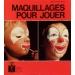 MAQUILLAGES POUR JOUER, RINCK Marie-Pierre