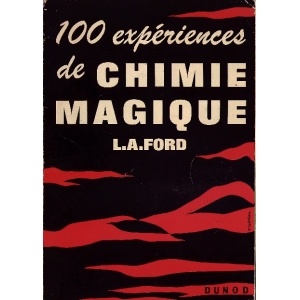 CENT EXPERIENCES DE CHIMIE MAGIQUE, FORD L. A.