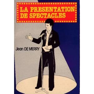 LA PRESENTATION DE SPECTACLES
