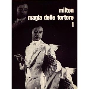 MAGIA DELLE TORTORE, MILTON