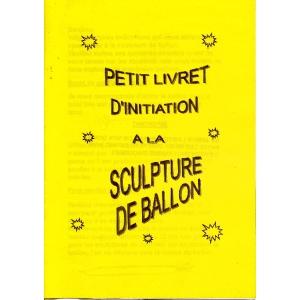 PETIT LIVRET D'INITIATION A LA SCULPTURE DE BALLON