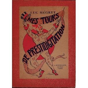 MES TOURS DE PRESTIDIGITATION, MEGRET Luc