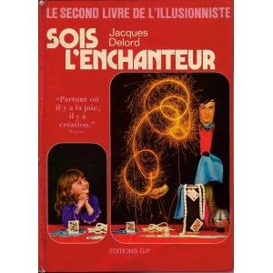 SECOND LIVRE DE L'ILLUSIONNISTE (LE) - SOIS L'ENCHANTEUR, DELORD