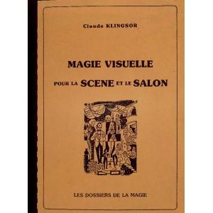 MAGIE VISUELLE POUR LA SCENE ET LE SALON, KLINGSOR Claude