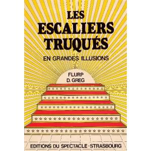 ESCALIERS TRUQUES EN GRANDE ILLUSIONS (LES), FLURP & D. GREG