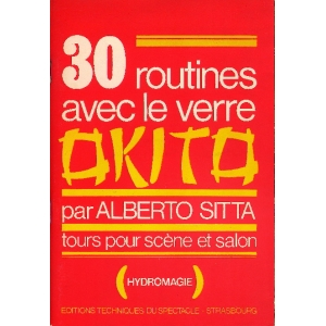 30 ROUTINES AVEC LE VERRE OKITO, SITTA Alberto