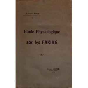 ETUDE PHYSIOLOGIQUE SUR LES FAKIRS, RONCIN (Dr) Edouard