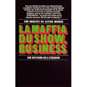 MAFFIA DU SHOW-BUSINESS (LA), MORRIS Xavier