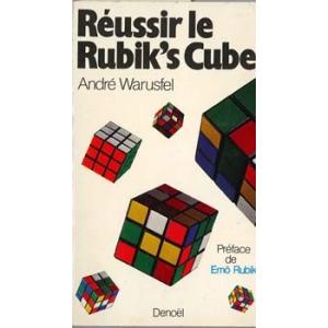 REUSSIR LE RUBIK'S CUBE, WARUSFEL André