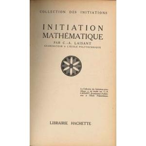 INITIATION MATHEMATIQUE, LAISANT C. - A.
