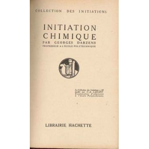 INITIATION CHIMIQUE, DARZENS Georges