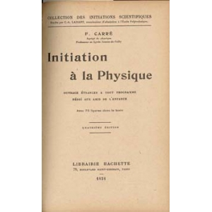 INITIATION A LA PHYSIQUE, CARRE F.