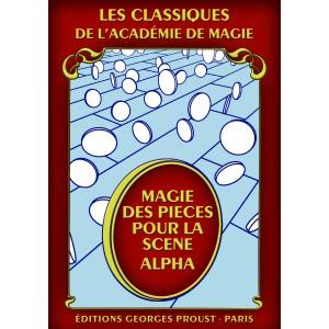 Alpha, La magie des pièces pour la scène
