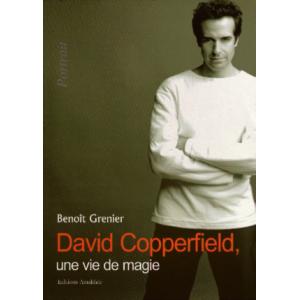 Benoît Grenier, David Copperfield - Une vie de magie